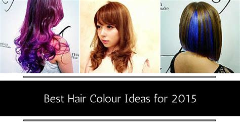 best hair color 2015 best hair colour ideas for 2015 in singapore