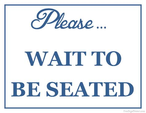 wait to be seated sign printable wait to be seated sign