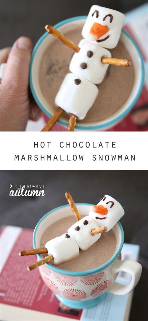 marshmallow snowman make a hot chocolate buddy it s always autumn