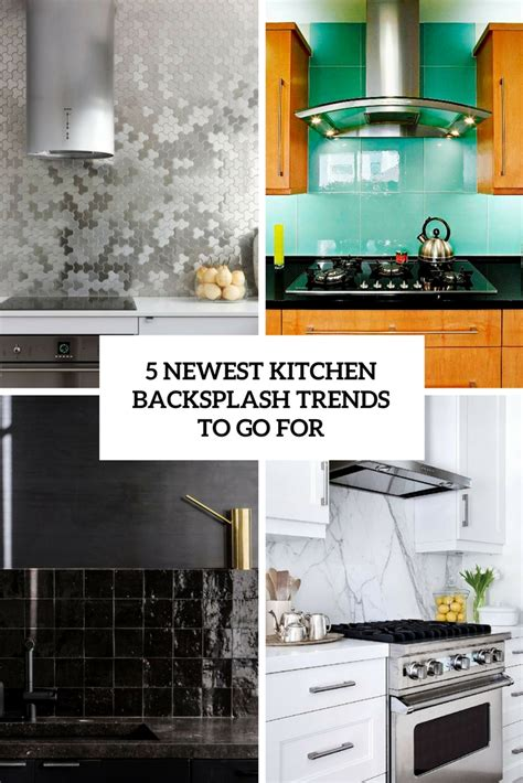 5 Newest Kitchen Backsplash Trends To Go For Digsdigs | best furniture product and room designs of february 2018