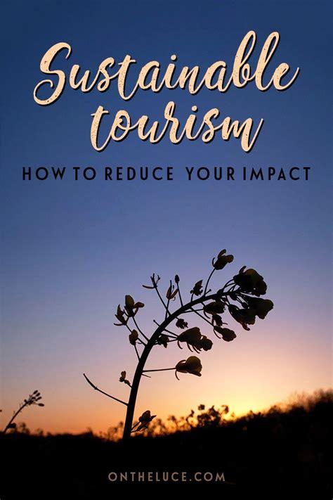 tourism sustainable   luce travel blog