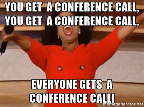 Conference Call Meme - six of the worst things about conference calls the