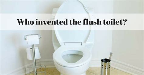 Who Invented The Flush Toilet