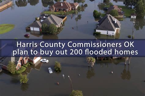 harris county commissioners ok plan to buy out 200 flooded