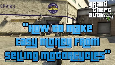 How To Make Easy Money In Gta V Online - gta 5 online quot how to make easy money selling motorcycles quot grand theft auto v