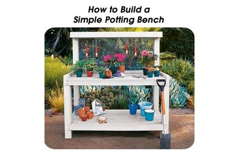 how to make a potting bench how to build a simple potting bench