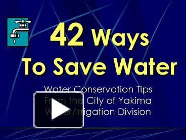 Ppt 42 Ways To Save Water Powerpoint Presentation Free Save Water Powerpoint Presentation Free