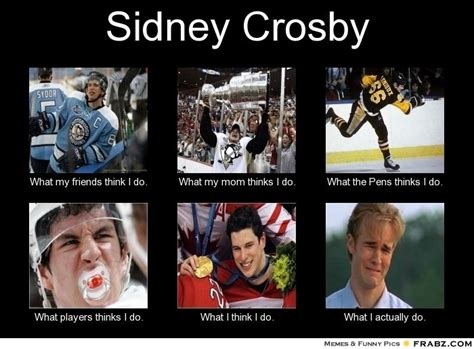 Sidney Crosby Memes - frabz sidney crosby what my friends think i do what my mom