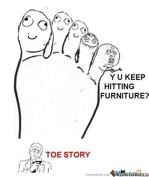 Toe Memes - i hit my toe on the edge of the furniture memes best