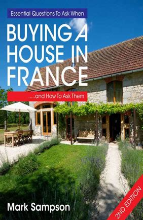 essential questions to ask when buying a house in france books on buying property in france