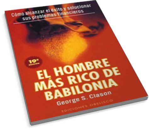 libro el hombre de san rese 241 a de libros el hombre m 225 s rico de babilonia de george s clason granvalparaiso