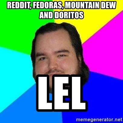Mountain Dew Meme - reddit fedoras mountain dew and doritos lel advice