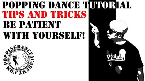 tutorial dance popping popping dance tutorial tips and tricks be patient