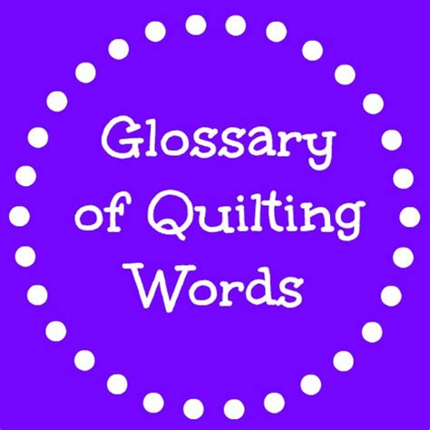 Quilting Terminology by Glossary Of Quilting Words And Terms Favequilts
