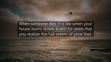 how to if someone died in your house quote when someone dies it is like when your