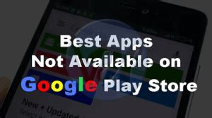 best android apps not in play store 10 best android apps not on play store of 2018 viral hax