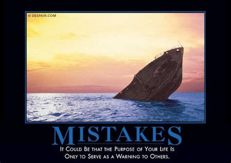 s day mistakes demotivators 174 the world s best demotivational posters