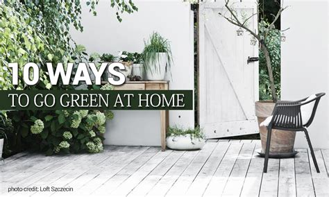 ways to go green at home 10 ways to go green at home online shopping blog by