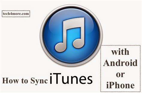 how to sync itunes to android how to sync itunes with your pc and android or iphone