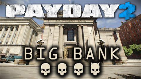 big bank payday 2 big bank wish stealth chaos run