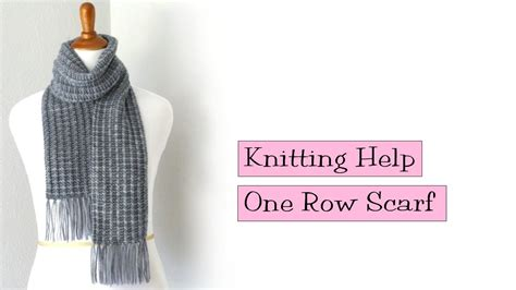 how to take out a row of knitting knitting help one row scarf