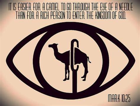 C C T The Eye Of The it is easier for a camel to go through the eye of a needle