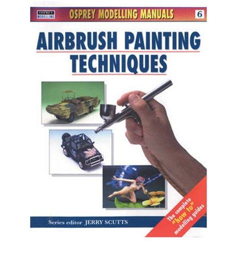 Air Brush Painting Techniques air brush painting techniques jerry scutts 9781902579221