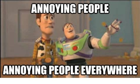 Annoying Person Meme - 25 best memes about annoying people annoying people memes
