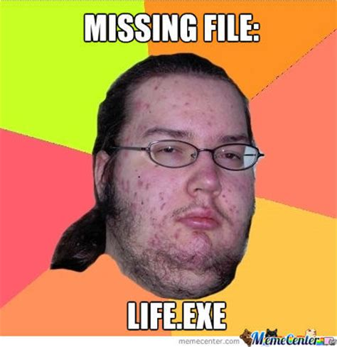 What Is A Meme Exle - missing file life exe by raisekain meme center
