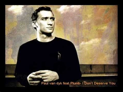 Don T Deserve You Plumb Mp3 by Paul Dyk Feat Plumb I Don T Deserve You Album