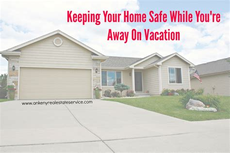 how to secure your home while on vacation 28 images