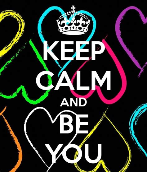 imagenes de keep calm and be happy keep calm and be you beauty pinterest