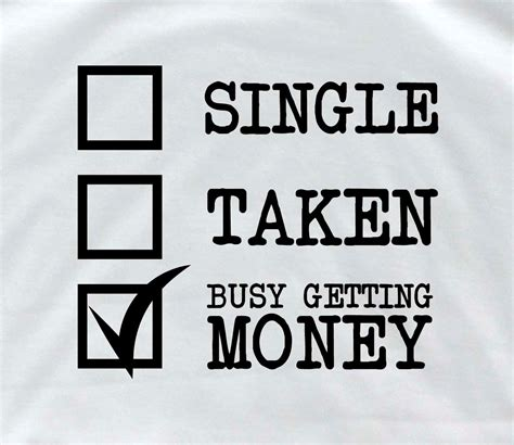 Single Taken Memes - single taken busy getting money personalized t shirt single t