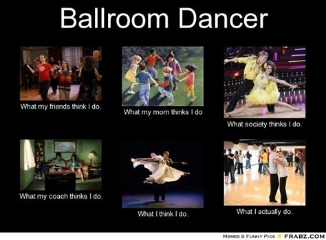 Ballroom Dancing Meme - haha pretty accurate ballroom aspirations ballroom
