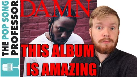 kendrick lamar damn review kendrick lamar damn track by track explanation album