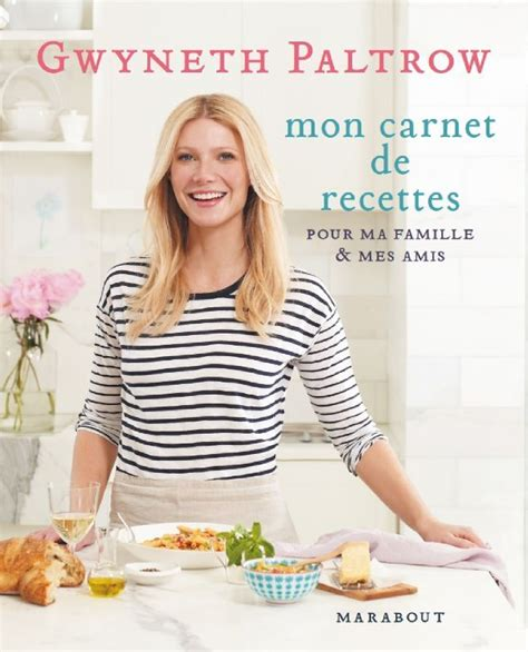 gwyneth paltrow recettes de cuisine les recettes de gwyneth paltrow un livre gourmand et
