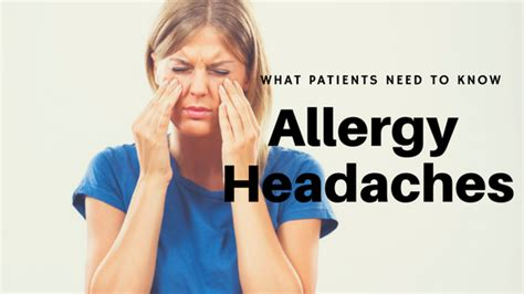 Migraines Allergies And Work by Allergy Headaches What Patients Need To Symptoms
