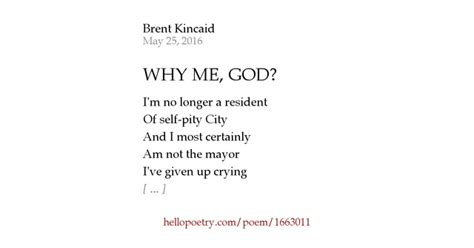 Why Me Why Us by Why Me God By Brent Hello Poetry
