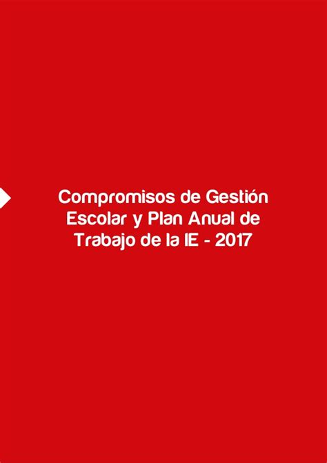 plan anual de trabajo de ie 2016 compromisos de gesti 243 n escolar y plan anual de trabajo de