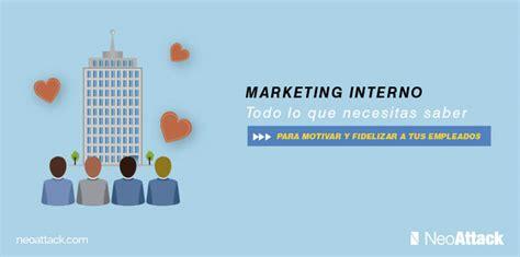 marketing interno marketing interno todo lo que necesitas saber plan de