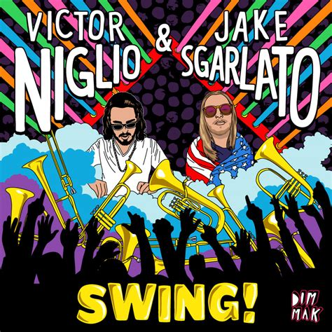 Your Edm Premiere Victor Niglio Jake Sgarlato Swing
