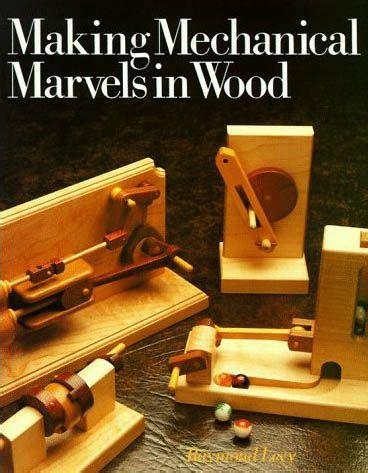 making mechanical marvels  wood diy book boas ideias