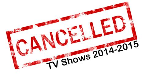 cancelled renewed tv shows in fall 2014 2015 season shows canceled during the 2014 2015 season