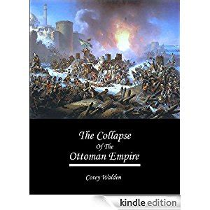 collapse ottoman empire the collapse of the ottoman empire topics in history book