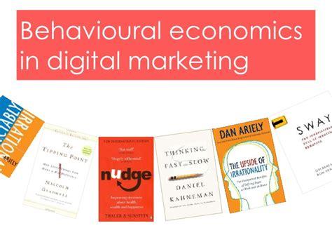 behavioural economics a very behavioural economics and digital marketing