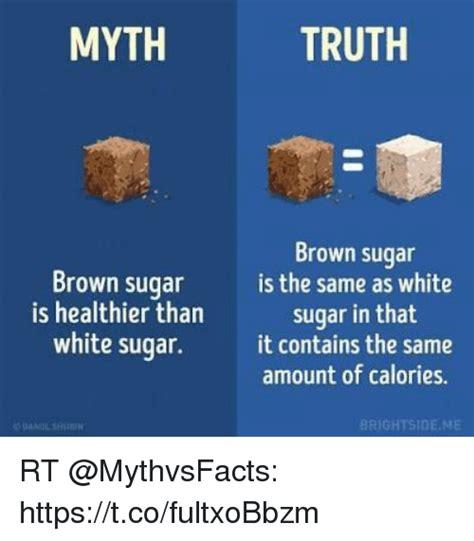 brown sugar better than white sugar myth brown sugar is healthier than white sugar brown