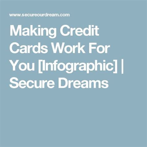 how to make credit cards work for you credit cards work for you infographic secure