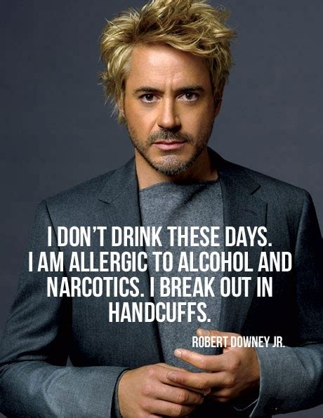 Sobriety Is A Daily Battle For Robert Downey Jr by Robert Downey Jr Has A Way With Words Pictures