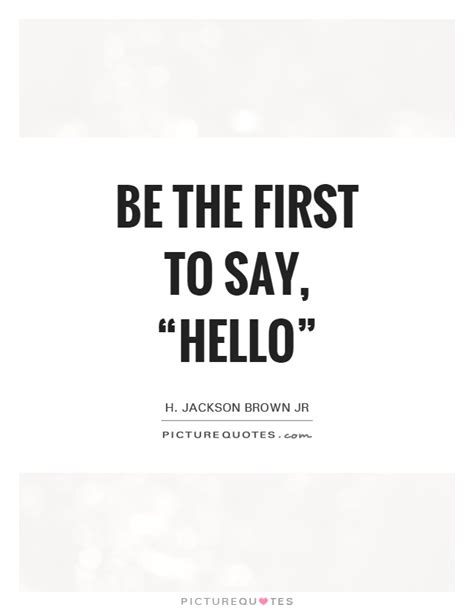 I To Be The One To Say I Told You So by Be The To Say Hello Rdquo Picture Quotes