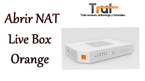 tutorial abrir nat ps4 tutorial abrir nat en livebox de orange youtube